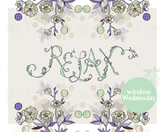 Relax print - A cynla wirelessWednesday