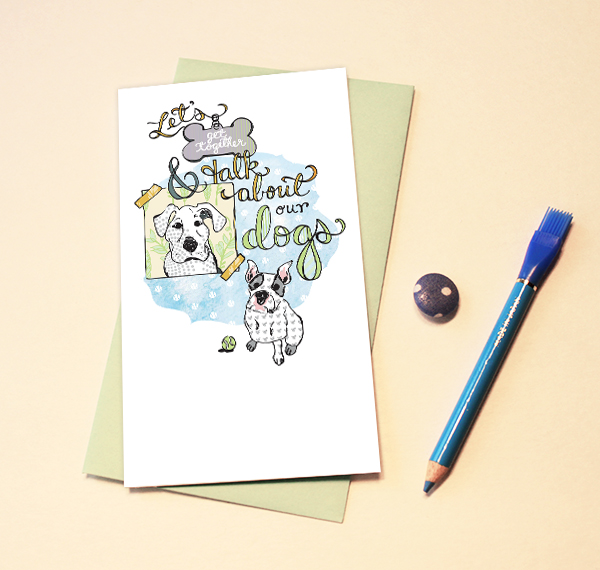 Let's get together and talk about our dogs card - by Cindy LaColla of Cynla